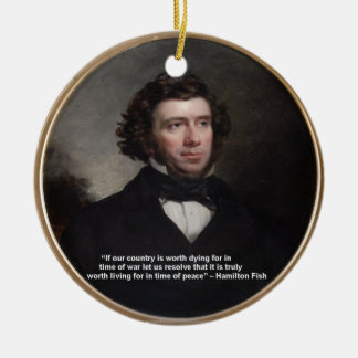 NY Gov Hamilton Fish Wisdom Quote Gifts & Cards Ornaments