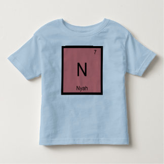 Nyah Name Chemistry Element Periodic Table Toddler T-shirt