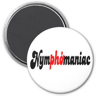 Nymphomaniac 3 Inch Round Magnet