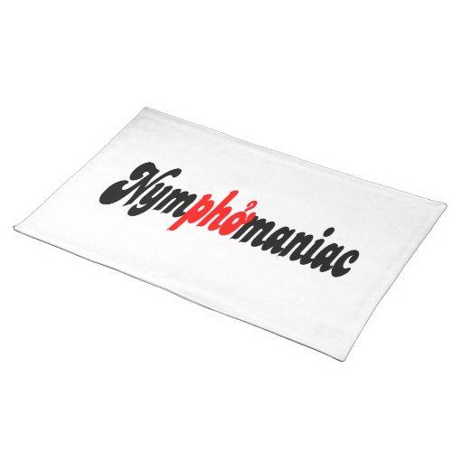 Nymphomaniac Cloth Placemat