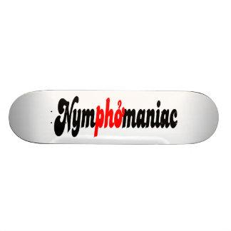 Nymphomaniac Skateboard