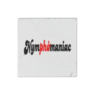 Nymphomaniac Stone Magnet