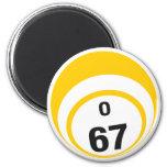 O 67 bingo ball fridge magnet