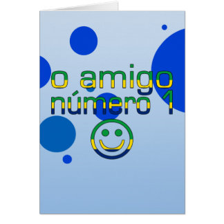 O Amigo Número 1 in Brazilian Flag Colors Card