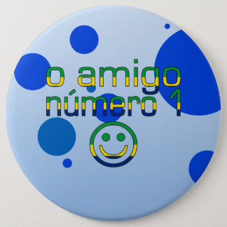 O Amigo Número 1 in Brazilian Flag Colors Pinback Button