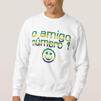 O Amigo Número 1 in Brazilian Flag Colors Sweatshirt