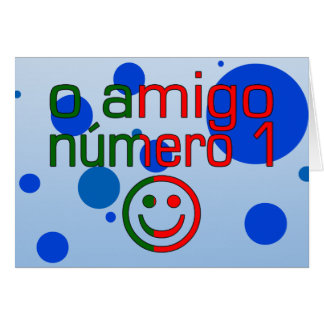 O Amigo Número 1 in Portuguese Flag Colors Card