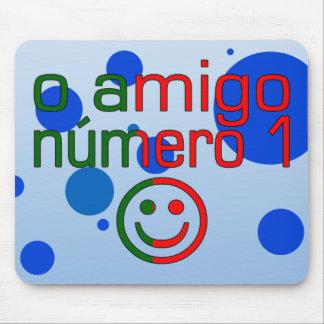 O Amigo Número 1 in Portuguese Flag Colors Mouse Pad