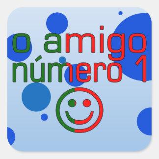 O Amigo Número 1 in Portuguese Flag Colors Square Sticker