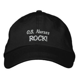 O.B. Nurses Rock! Embroidered Baseball Cap
