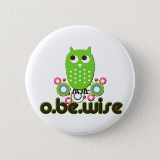 O Be Wise Button