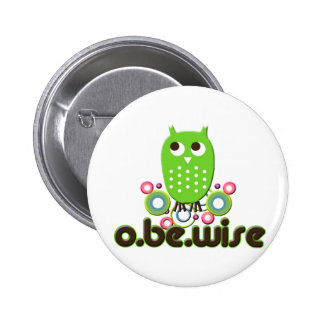O Be Wise 2 Inch Round Button