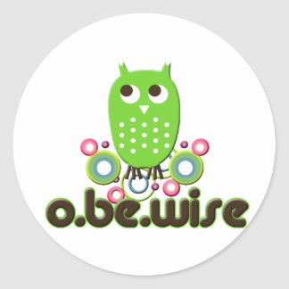 O Be Wise Round Stickers