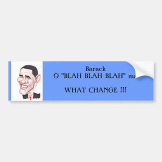 """O """"Blah Blah Blah"""" ma Bumper Sticker"""