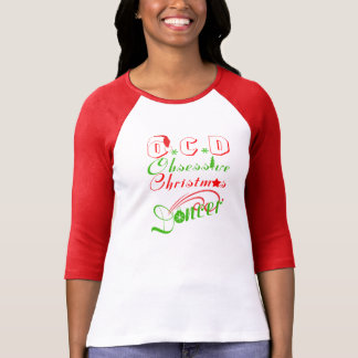 O.C.D Obsessive Christmas Dancer T Shirts
