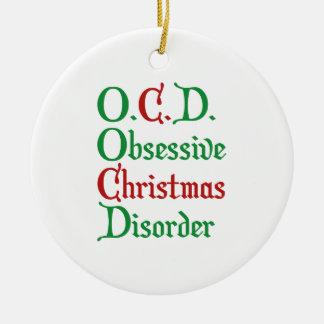 O.C.D. Obsessive Christmas Disorder Ceramic Ornament