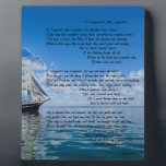 "O&#39; Captain, My Captain by: Walt Whitman Plaque<br><div class=""desc"">A beautiful sail ship,  with a wonderful poem. For any Walt Whitman Fan!</div>"