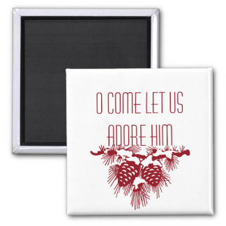 O COME LET US ADORE HIM Christmas Quote 2 Inch Square Magnet