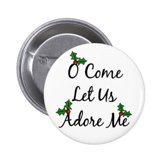 O Come Let Us Adore Me Pinback Button