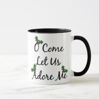 O Come Let Us Adore Me Mug