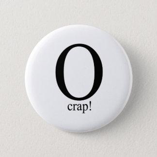 O crap button