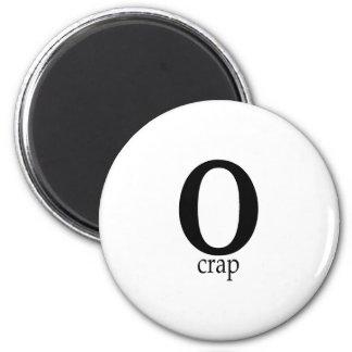 O-Crap Magnet