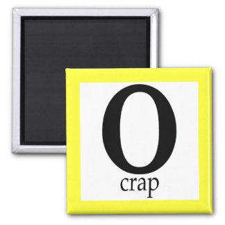 O-Crap Refrigerator Magnet
