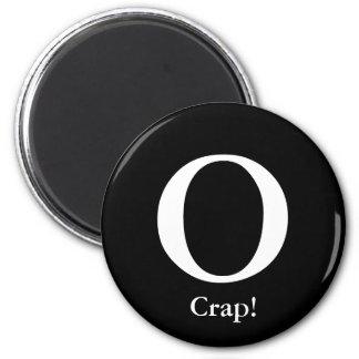 O, Crap! Round Magnet Anti-Obama