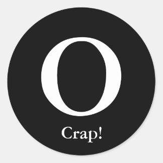 O, Crap! Round Sticker