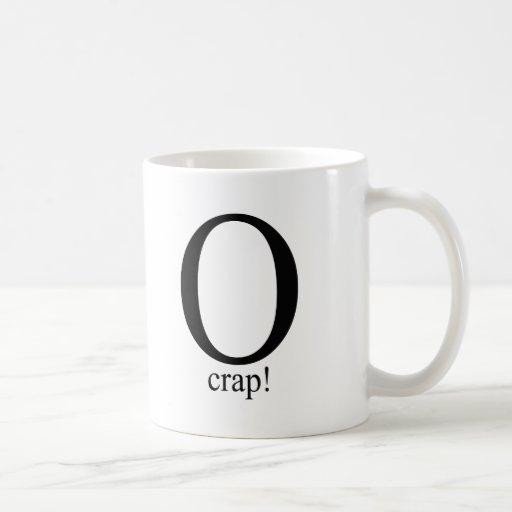 O crap T-shirt Coffee Mug