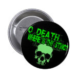 O Death Where Is Thy Sting 2 Inch Round Button