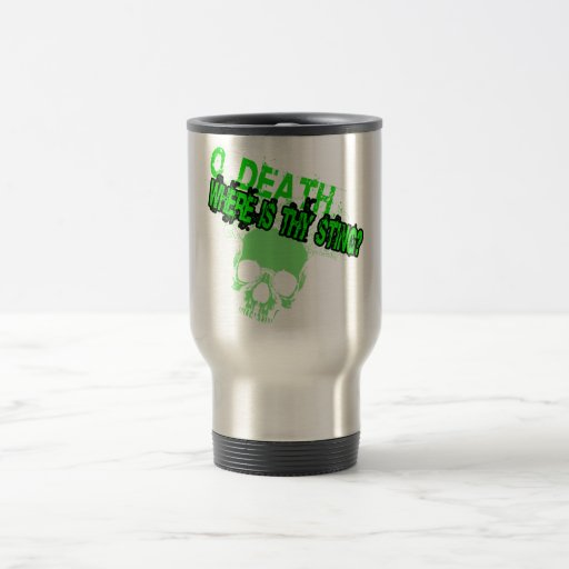 O Death Where Is Thy Sting 15 Oz Stainless Steel Travel Mug