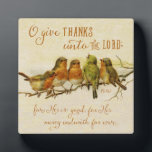"O Give Thanks Unto the Lord Plaque<br><div class=""desc"">Adorable vintage painting of birds perched on a limb with the scripture verse from Psalm 136:1,  &quot;O give thanks unto the Lord; for He is good ... &quot; Designed by Simply Scripture; bird painting courtesy of Old Design Shop.</div>"