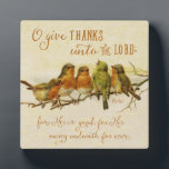 """O Give Thanks Unto the Lord Plaque<br><div class=""""desc"""">Adorable vintage painting of birds perched on a limb with the scripture verse from Psalm 136:1,  &quot;O give thanks unto the Lord; for He is good ... &quot; Designed by Simply Scripture; bird painting courtesy of Old Design Shop.</div>"""