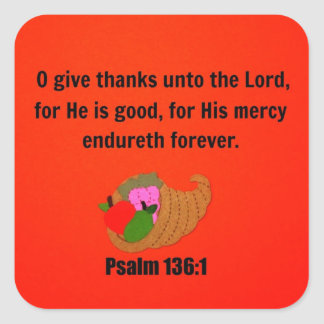 O Give Thanks Unto the Lord... Square Stickers