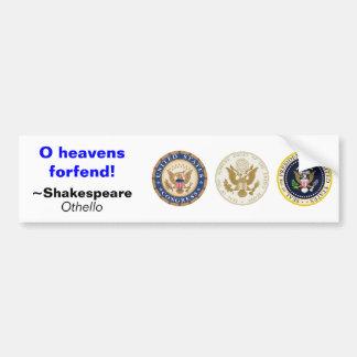 O heavens forfend bumper sticker