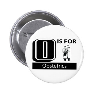O Is For Obstetrics 2 Inch Round Button