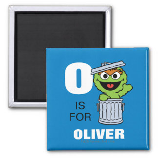 O is for Oscar the Grouch | Add Your Name Magnet