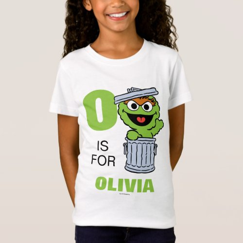 O is for Oscar the Grouch  Add Your Name T_Shirt