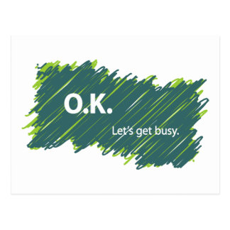 O.K. – Let's get busy Postcard