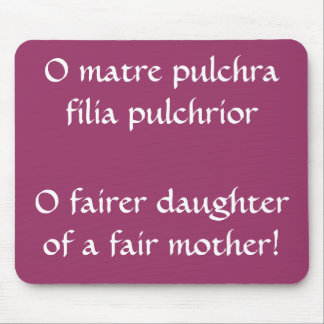 O matre pulchra mouse pad