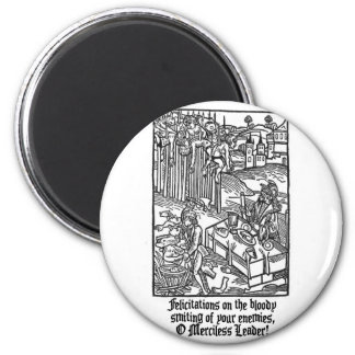 O Merciless Leader 2 Inch Round Magnet