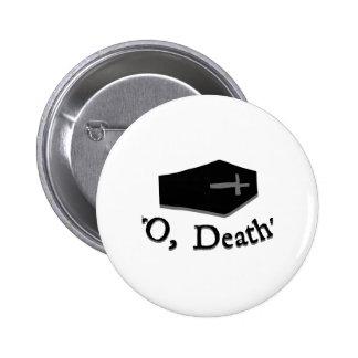 O, muerte pins