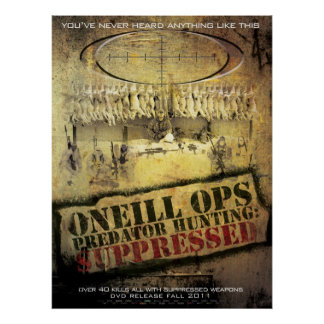 O Neill Ops Predator Hunting Suppressed Posters