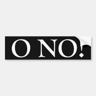 O No! Bumper Sticker