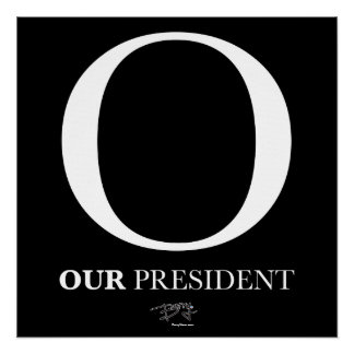 """O - Nuestro presidente"" impresión Poster"