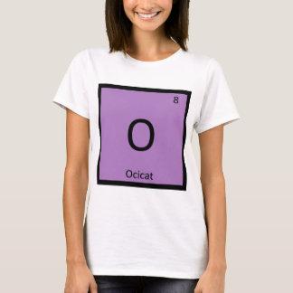 O - Ocicat Cat Chemistry Periodic Table Element T-Shirt