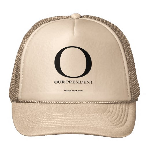 """O - Our President"" Hat"