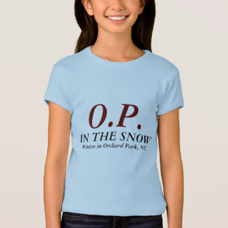 O.P., IN THE SNOW, Winter in Orchard Park, NY T-Shirt