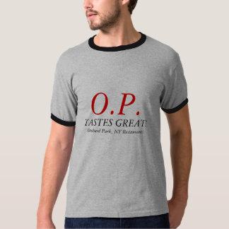 O.P., TASTES GREAT!, Orchard Park, NY Restaurants T-Shirt